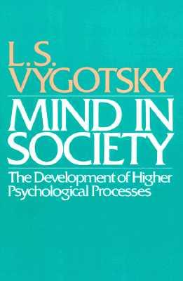 Mind in Society By Vygotsky, L. S.